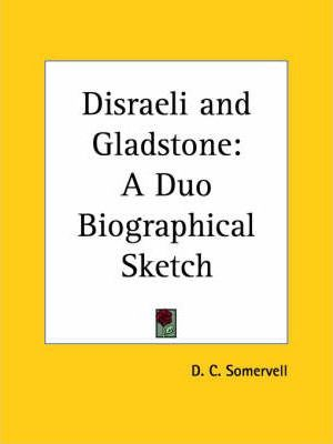 Disraeli and Gladstone: A Duo Biographical Sketch (1926)