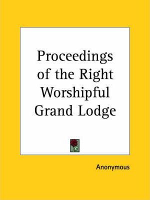 Proceedings of the Right Worshipful Grand Lodge (1902)