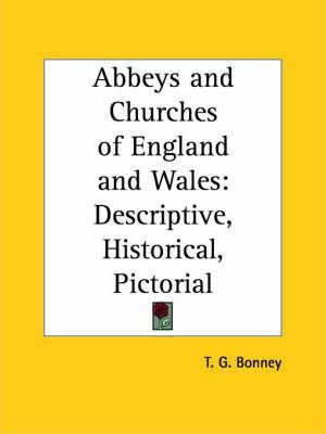 Abbeys and Churches of England and Wales: Descriptive, Historical, Pictorial (1887)