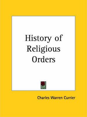 History of Religious Orders Vols. 1 and 2 (1894)