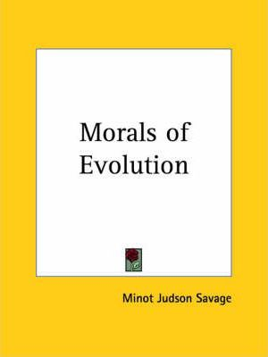 Morals of Evolution (1887)