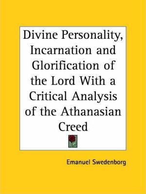 Divine Personality, Incarnation and Glorification of the Lord with a Critical Analysis of the Athanasian Creed (1848)
