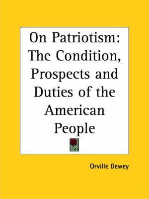On Patriotism: the Condition, Prospects and Duties of the American People (1859)