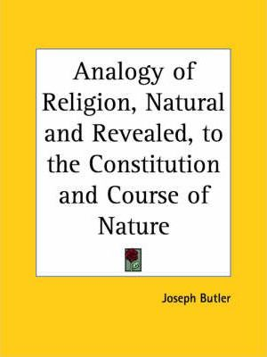 Analogy of Religion, Natural and Revealed, to the Constitution and Course of Nature (1736)