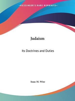 Judaism: Its Doctrines and Duties (1872)