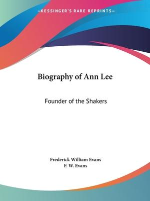 Biography of Ann Lee: Founder of the Shakers (1855)
