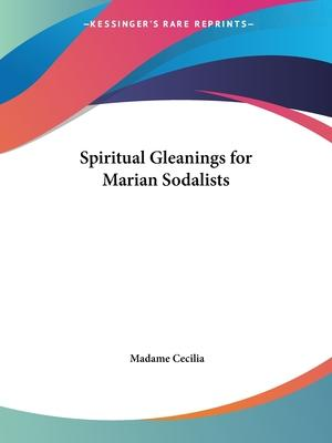 Spiritual Gleanings for Marian Sodalists (1913)