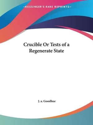 Crucible or Tests of a Regenerate State (1860)