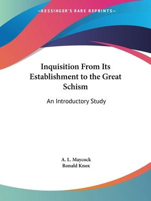 Inquisition from Its Establishment to the Great Schism: an Introductory Study (1927)