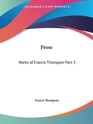 Works of Francis Thompson (Prose) Vol. 3 (1913)
