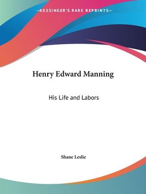 Henry Edward Manning: His Life and Labors (1921)