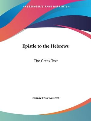Epistle to the Hebrews: the Greek Text (1909)
