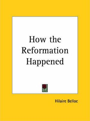 How the Reformation Happened (1928)