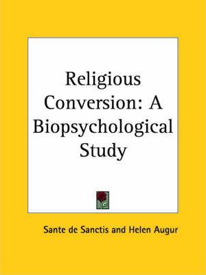 Religious Conversion: A Biopsychological Study (1927)