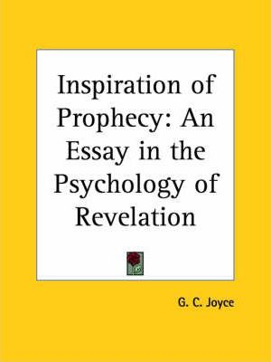Inspiration of Prophecy: an Essay in the Psychology of Revelation (1910)