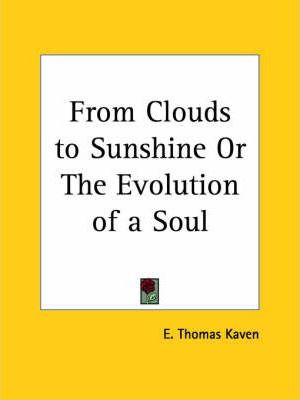 From Clouds to Sunshine or the Evolution of a Soul (1900)