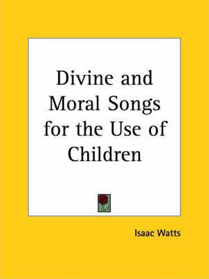 Divine and Moral Songs for the Use of Children (1850)