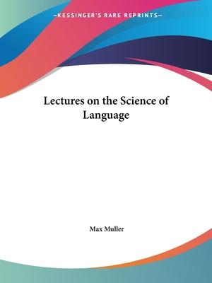 Lectures on the Science of Language (1864)