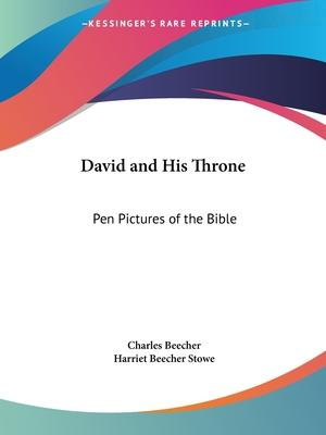 David and His Throne: Pen Pictures of the Bible (1855)