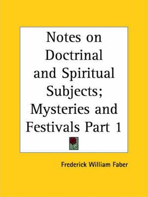 Notes on Doctrinal and Spiritual Subjects (Mysteries and Festivals) Vol. 1 (1866)