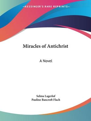 Miracles of Antichrist: A Novel (1899)