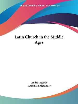 Latin Church in the Middle Ages (1915)