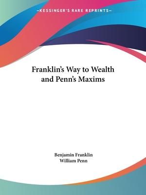Franklin's Way to Wealth and Penn's Maxims (1837)