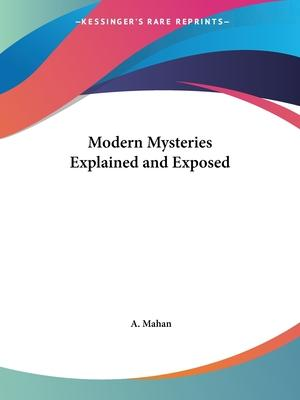 Modern Mysteries Explained and Exposed (1855)