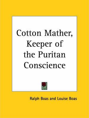 Cotton Mather, Keeper of the Puritan Conscience (1928)