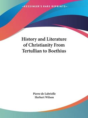 History and Literature of Christianity from Tertullian to Boethius (1924)