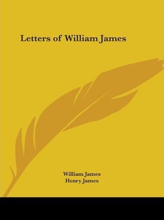 Letters of William James Vols. 1 and 2 (1920)