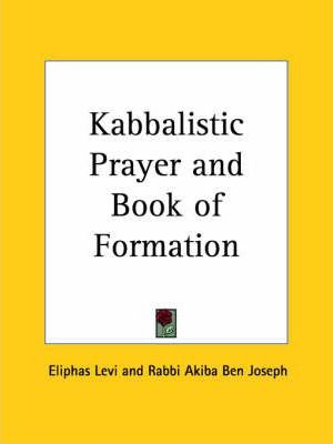 Kabbalistic Prayer and Book of Formation (1923)
