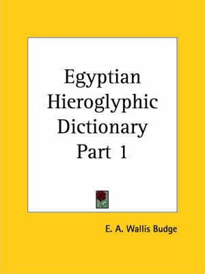 Egyptian Hieroglyphic Dictionary Vol. 1 (1920)