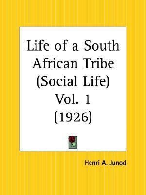 Life of a South African Tribe (Social Life) Vol. 1 (1926)