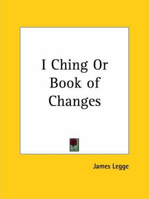 I Ching or Book of Changes 1899