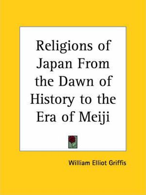 Religions of Japan from the Dawn of History to the Era of Meiji (1907)