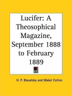 Lucifer: a Theosophical Magazine: September 1888 to February 1889 v. 3