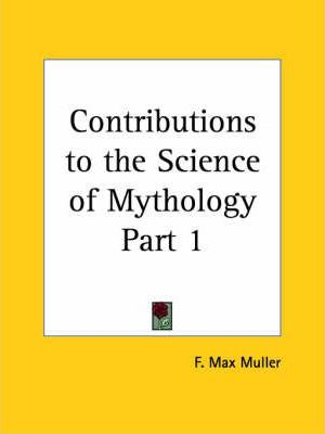 Contributions to the Science of Mythology Vol. 1 (1897)