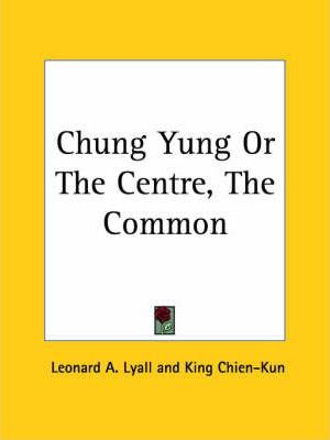Chung Yung or the Centre, the Common (1927)
