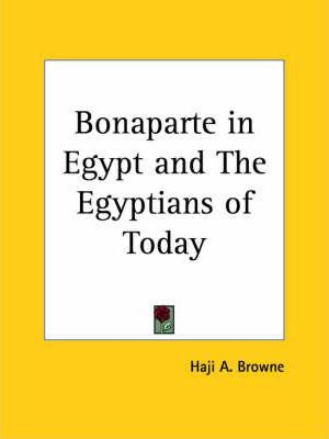 Bonaparte in Egypt and the Egyptians of Today (1907)