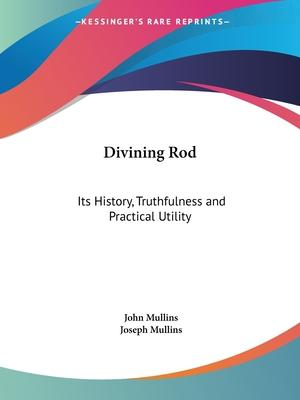 Divining Rod: Its History, Truthfulness and Practical Utility (1927)
