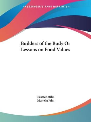 Builders of the Body or Lessons on Food Values