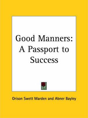 Good Manners: A Passport to Success (1900)