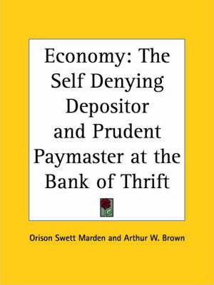 Economy: the Self Denying Depositor and Prudent Paymaster at the Bank of Thrift (1901)