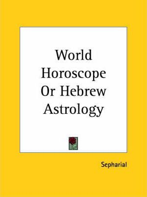 World Horoscope or Hebrew Astrology