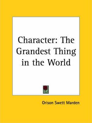 Character: the Grandest Thing in the World (1899)