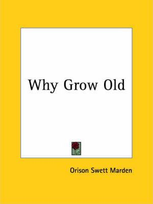 Why Grow Old (1909)