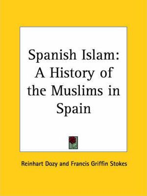 Spanish Islam: A History of the Muslims in Spain (1913)