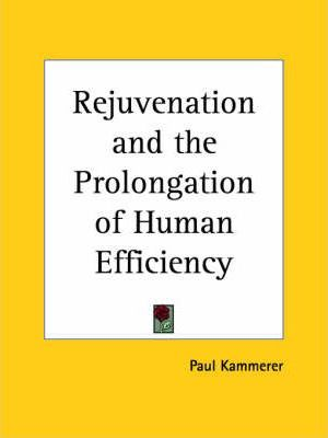 Rejuvenation and the Prolongation of Human Efficiency (1923)
