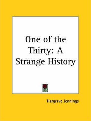 One of the Thirty: A Strange History